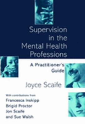 Supervision in the Mental Health Professions A Practitioner's Guide