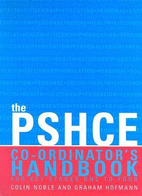 Pshce Co-Ordinator's Handbook For Key Stages One to Four