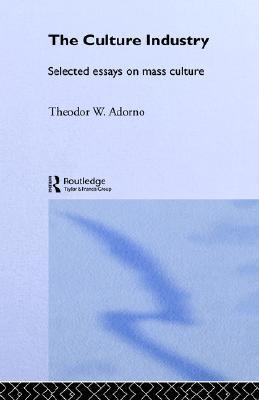 adorno culture industry selected essays Catalogue the culture industry: selected essays on mass culture the culture industry:  theodor w adorno  edited and with an introduction by jm bernstein.