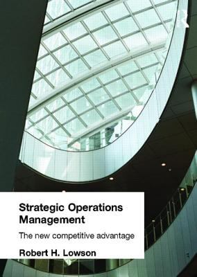 Strategic Operations Management The New Competitive Advantage