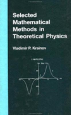 Selected Mathematical Methods in Theoretical Physics