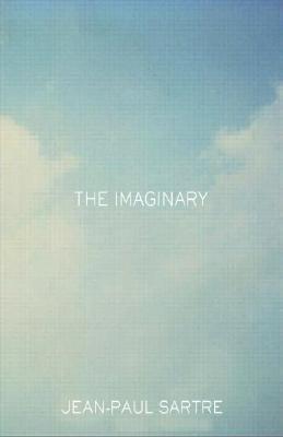 Imaginary A Phenomenological Psychology of the Imagination