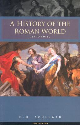 History of the Roman World 753 To 146 Bc