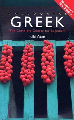 Colloquial Greek The Complete Course for Beginners
