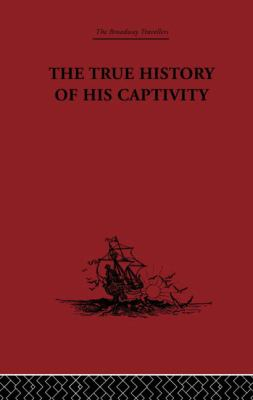 The Broadway Travellers: The True History of his Captivity 1557: Hans Staden