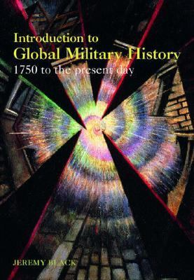 Introduction To Global Military History 1775 to the Present Day