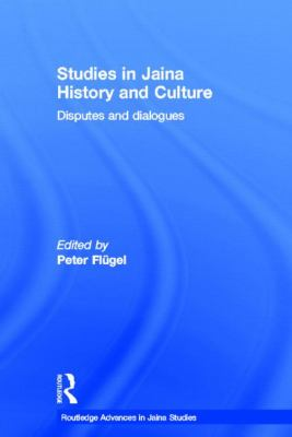 Studies in Jaina History And Culture Disputes and dialogues