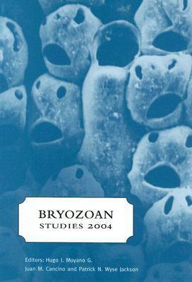 Bryozoan Studies 2004 Proceedings of the 13th International Bryozoology Association Conference, Concepcion/chile, 11-16 January 2004