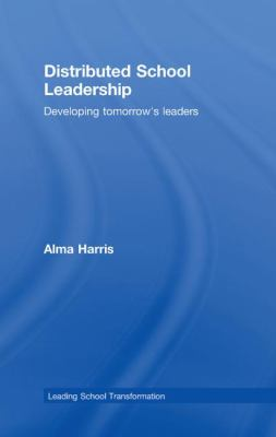 Distributed School Leadership: Developing Tomorrow's Leaders (Leading School Transformation)