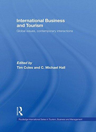 International Business and Tourism: Global Issues, Contemporary Interactions (Routledge International Series in Tourism, Business and Management)