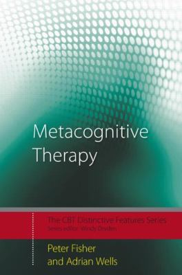 Metacognitive Therapy: Distinctive Features, Vol. 1