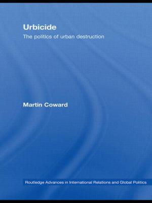 Urbicide: The Politics of Urban Destruction