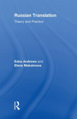 Russian Translation: Theory and Practice (Thinking Translation)