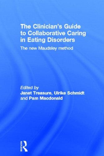 The Clinician's Guide to Collaborative Caring in Eating Disorders: The New Maudsley Method