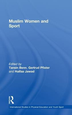 Muslim Women and Sport (International Studies in Physical Education and Youth Sport)