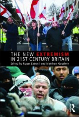 The New Extremism in 21st Century Britain (Extremism and Democracy)