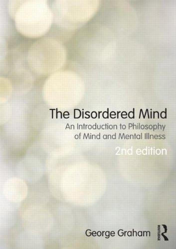 The Disordered Mind: An Introduction to Philosophy of Mind and Mental Illness