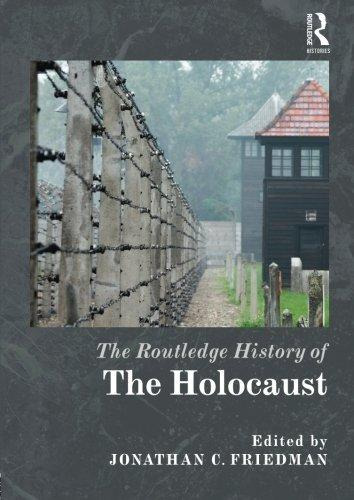 The Routledge History of the Holocaust (Routledge Histories)