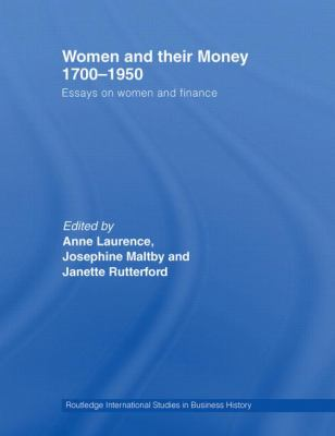 Women and Their Money 1700-1950 : Essays on Women and Finance