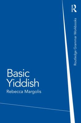 Basic Yiddish: A Grammar and Workbook (Yiddish Edition)