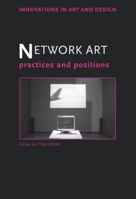Network Art: Practices and Positions