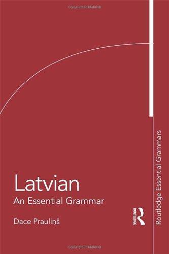 Latvian: An Essential Grammar (Routledge Essential Grammars)