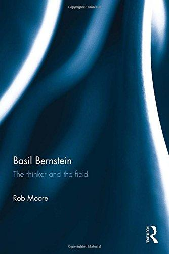 Basil Bernstein: The thinker and the field
