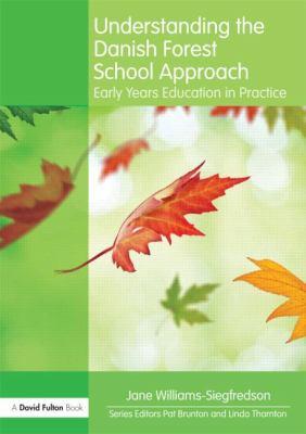 Understanding the Danish Forest School Approach