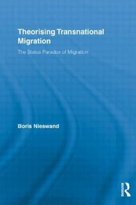 Theorising Transnational Migration : The Status Paradox of Migration