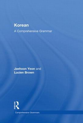 Korean: A Comprehensive Grammar (Routledge Comprehensive Grammars)