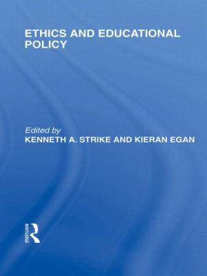 Ethics and Educational Policy (International Library of the Philosophy of Education Volume 21)