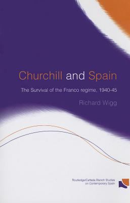 Churchill and Spain : The Survival of the Franco Regime, 1940-1945
