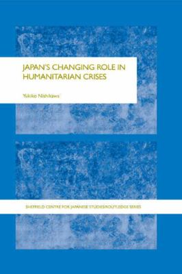 Japan's Changing Role in Humanitarian Crises | Rent ...