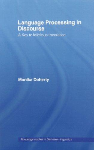 Language Processing in Discourse: A Key to Felicitous Translation (Routledge Studies in Germanic Linguistics)