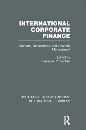 International Corporate Finance (RLE International Business): Markets, Transactions and Financial Management