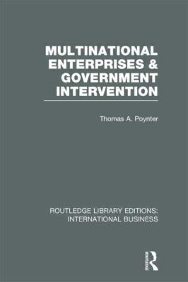 Multinational Enterprises and Government Intervention (RLE International Business)