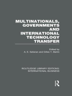 Multinationals, Governments and International Technology Transfer (RLE International Business)