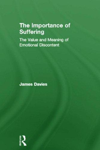 The Importance of Suffering: The Value and Meaning of Emotional Discontent