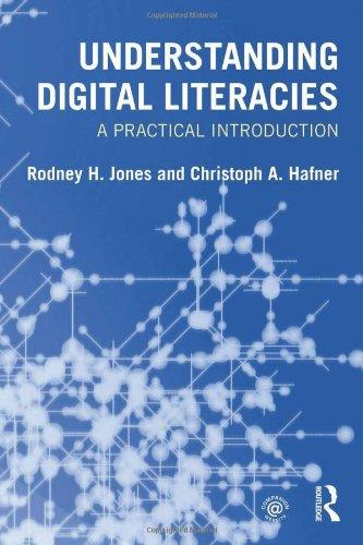 a review of understanding digital literacies a book by christoph a hafner and rodney h jones In our book understanding digital literacies: a practical introduction (2012), christoph hafner and i outline five different ways digital technologies can affect the .