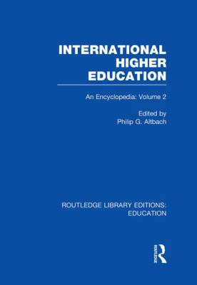 International Higher Education Vol. 2 : An Encyclopedia