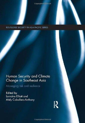Human Security and Climate Change in Southeast Asia: Managing Risk and Resilience (Routledge Security in Asia Pacific Series)