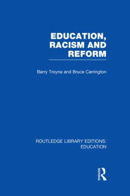 Education Racism and Reform (Rle Edu J)