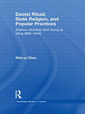 Daoist Rituals, State Religion, and Popular Practices : Zhenwu Worship from Song to Ming (960-1644)