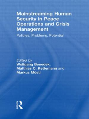 Mainstreaming Human Security in Peace Operations and Crisis Management : Policies, Problems, Potential