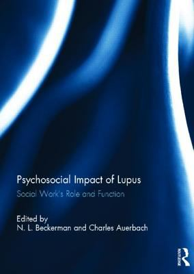 Psychosocial Impact of Lupus : Social Work's Role and Function