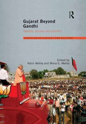 Gujarat Beyond Gandhi : Identity, Society and Conflict