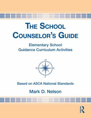 School Counselor's Guide : Elementary School Guidance Curriculum Activities