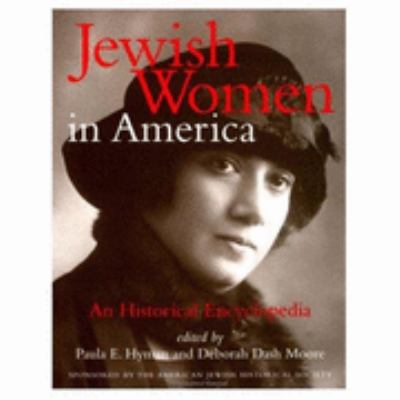 Jewish Women in America An Historical Encyclopedia