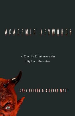 Academic Keywords A Devil's Dictionary for Higher Education