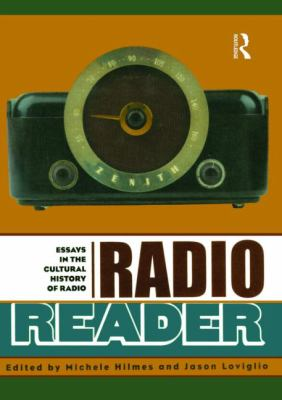 radio reader essays in the cultural history of radio For cultural studies, media culture provides the because of the demands of the format of radio or including some of the essays in this reader.
